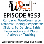 WordPress Plugins A to Z Episode 353 Callbacks, WooCommerce Dynamic Pricing