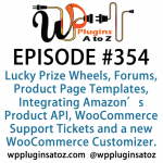 WordPress Plugins A to Z Episode 354 Lucky Prize Wheels, Forum