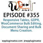WordPress Plugins A to Z Episode 355 Responsive Tables, GDPR