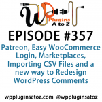 WordPress Plugins A to Z Episode 357 Patreon, Easy WooCommerce Login