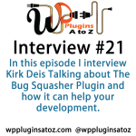 Interview Show 21 with Kirk Deis from The Bug Squasher
