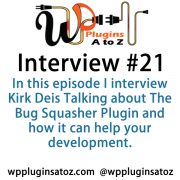 Today's Interview is with Kirk Deis from The Bug Squasher a plugin that is designed to help with your site development and make the task of figuring out what your devs, your clients are talking about when they are trying to describe an issue.