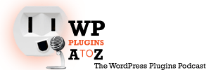 WordPress Plugins A to Z Podcast