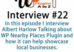 Todays Interview is with Albert Harlow from WP Nearby Places a great new plugin using Google maps and places that allows you to showcase all the business and attractions near your business or apartment building using Google Maps.