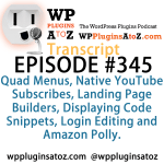 Transcript of Episode 345 WP Plugins A to Z