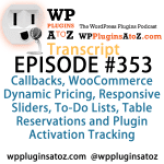 Transcript of Episode 353 WP Plugins A to Z