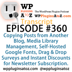 Transcript of Episode 360 WP Plugins A to Z