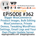 Transcript of Episode 362 WP Plugins A to Z