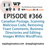WordPress Plugins A to Z Episode 366 Canadian Postage, Scanning Malicious Code