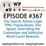 WordPress Plugins A to Z Episode 367 Site Search, Admin Login PINs