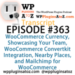 Transcript of Episode 363 WP Plugins A to Z