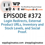 WordPress Plugins A to Z Episode 372 Login Redirects, External Product URL