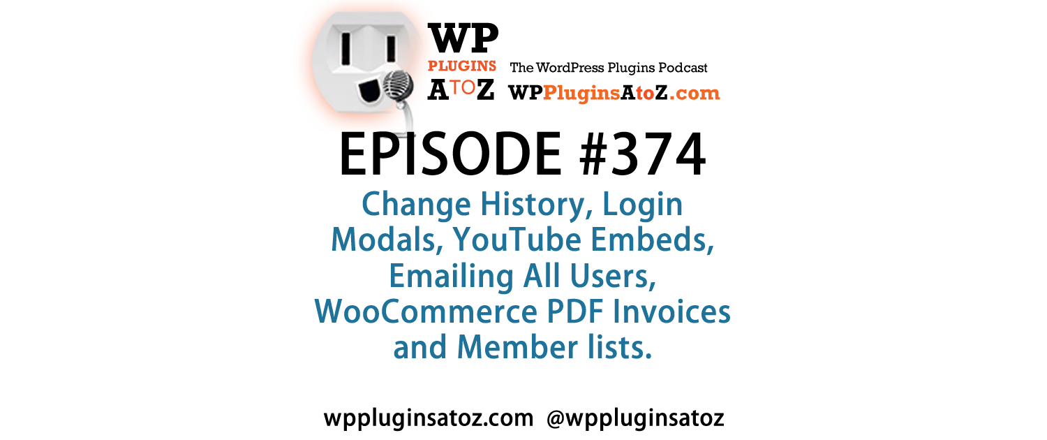 WordPress Plugins A to Z Episode 374 Change History, Login Modals, YouTube  Embeds | WordPress Plugins A to Z