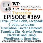 Transcript of Episode 369 WP Plugins A to Z