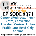 Transcript of Episode 371 WP Plugins A to Z