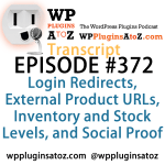 Transcript of Episode 372 WP Plugins A to Z