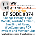 Transcript of Episode 374 WP Plugins A to Z