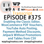 Transcript of Episode 375 WP Plugins A to Z