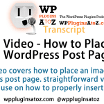 Transcript of Training video- How to Place Image in WordPress Post Page WP Plugins A to Z