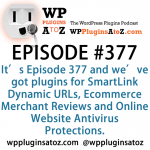 WordPress Plugins A to Z Episode 377 SmartLink Dynamic URLs, Ecommerce Merchant Reviews