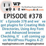 WordPress Plugins A to Z Episode 378 Creating Web Directories, Using Any Font and Advanced browser Checking
