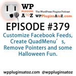 WordPress Plugins A to Z Episode 379 Create QuadMenu's, Remove Pointers and some Halloween Fun