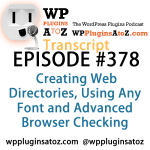 Transcript of Episode 378 WP Plugins A to Z