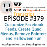 Transcript of Episode 379 WP Plugins A to Z