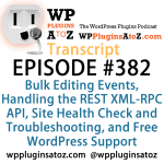 Transcript of Episode 382 WP Plugins A to Z