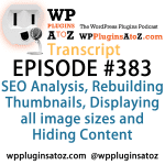 Transcript of Episode 383 WP Plugins A to Z