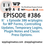 Plugins for Controlling Updates, Temporary Logins, Plugin Notes and Classic Press Options in Episode 386