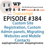Transcript of Episode 384 WP Plugins A to Z