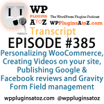 Transcript of Episode 385 WP Plugins A to Z