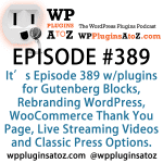 YouLive – Live Stream Broadcaster Plugin for WordPress, White Label CMS, WooCommerce Thank You Page Customizer, Easy Blocks – Gutenberg Blocks Collection, Wordfence Security,  in Episode 389