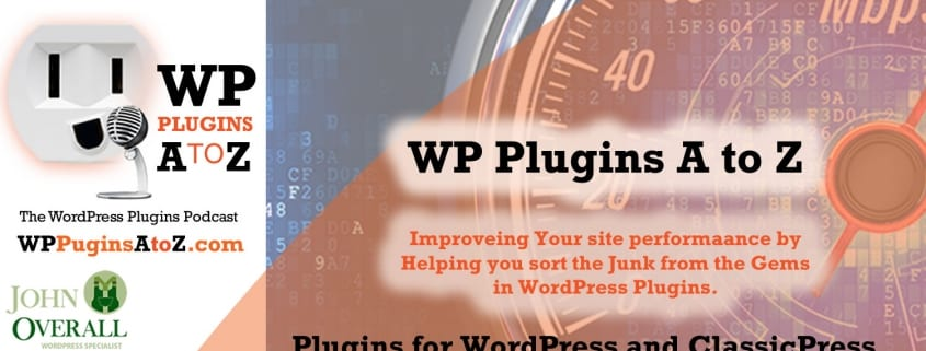 WP Plugins A to Z Podcast - Helping you sort the junk from the gems!