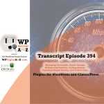Transcript of Episode 394 WP Plugins A to Z