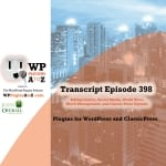 Transcript of Episode 398 WP Plugins A to Z