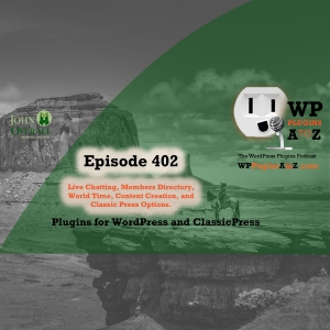 It's Episode 402 and I've got plugins for Live Chatting, Members Directory, World Time, Content Creation, and Classic Press Options. It's all coming up on WordPress Plugins A-Z! #WordPress-Plugins #WPPlugins #WordPress-Support