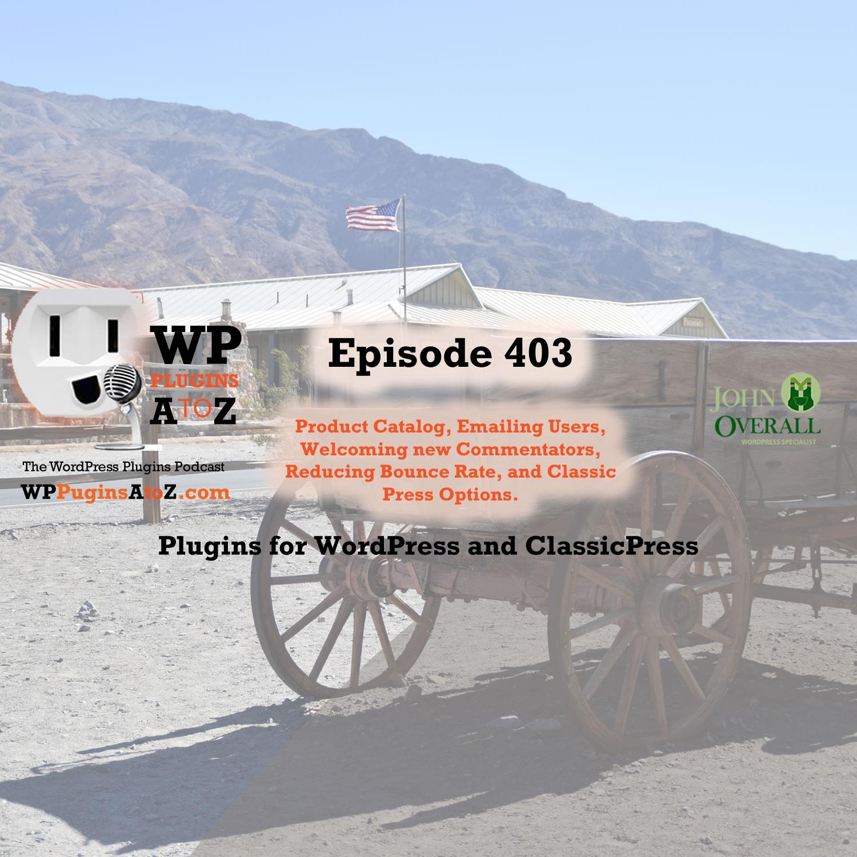 Episode 403 of WordPress Plugins A to Z