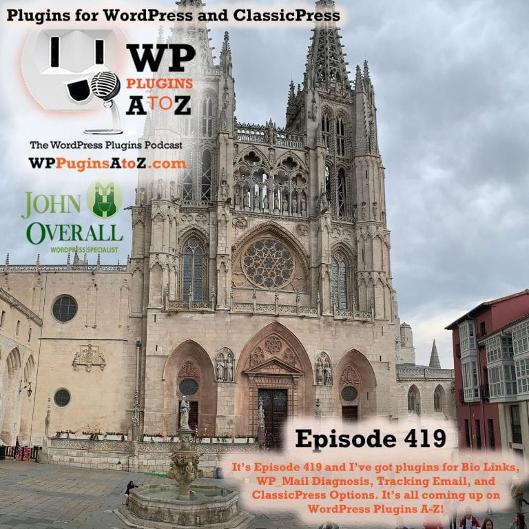 It's Episode 419 and I've got plugins for Bio Links, WP_Mail Diagnosis, Tracking Email, and ClassicPress Options. It's all coming up on WordPress Plugins A-Z!