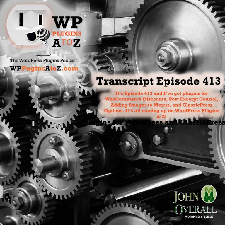 It's Episode 413 and I've got plugins for WooCommerce Discounts, Post Excerpt Control, Adding Images to Menus, and ClassicPress Options. It's all coming up on WordPress Plugins A-Z!