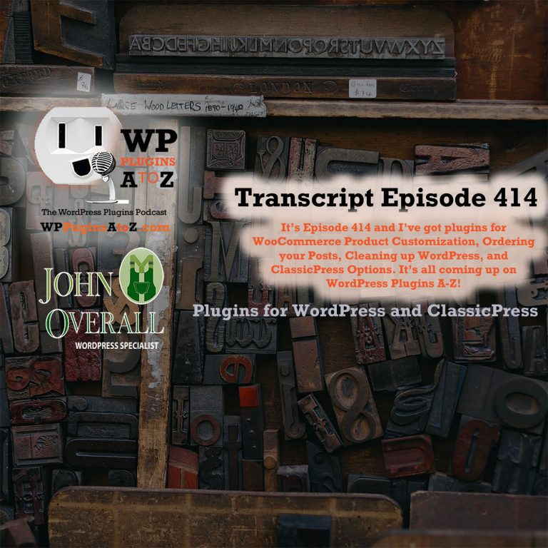 It's Episode 414 and I've got plugins for WooCommerce Product Customization, Ordering your Posts, Cleaning up WordPress, and ClassicPress Options, all coming up onIt's Episode 414 and we've got plugins for Social Sharing, Top 10 Posts and a Thumbs Up/Down button. It's all coming up on WordPress Plugins A-Z!