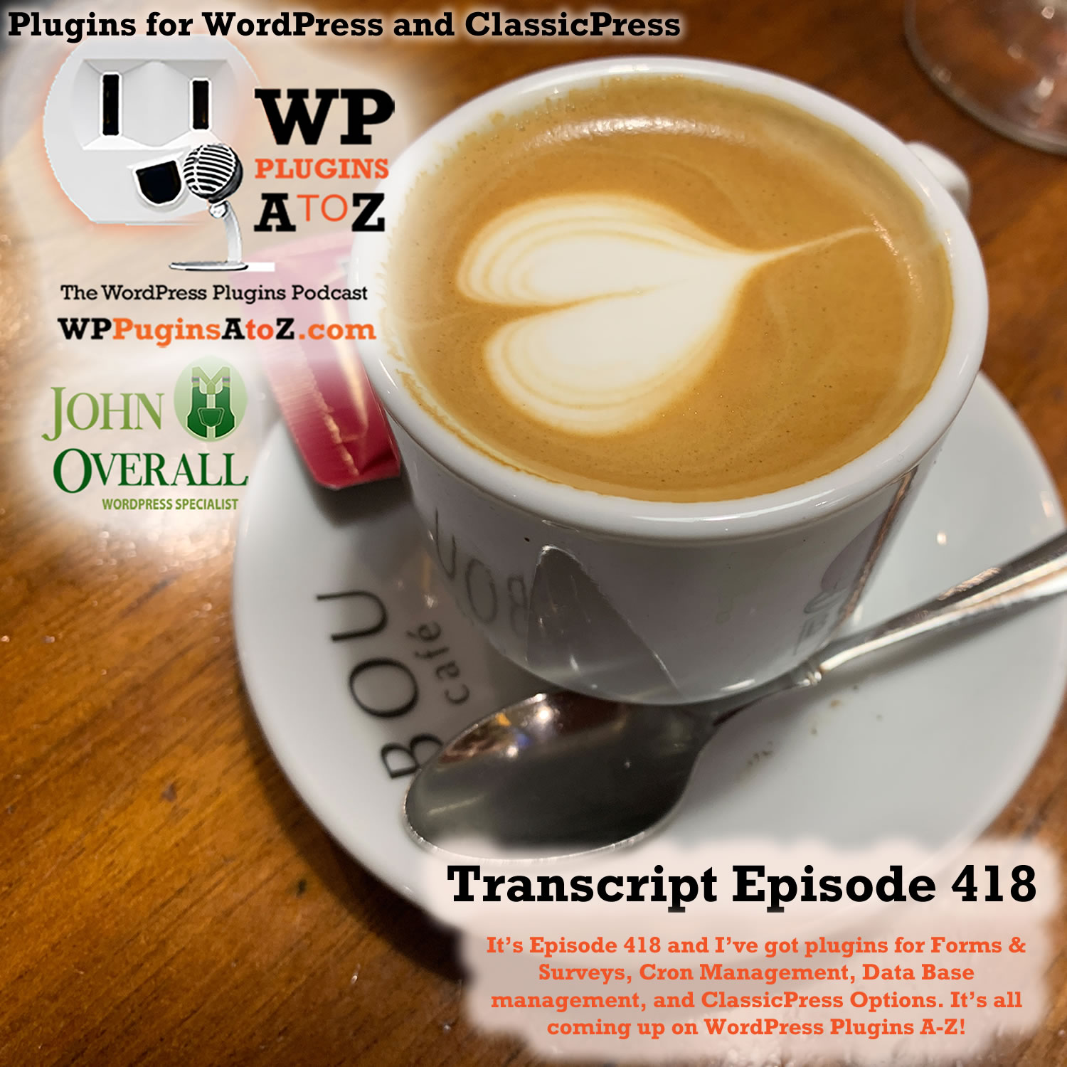 It's Episode 418 and I've got plugins for Forms & Surveys, Cron Management, Data Base management, and ClassicPress Options, all coming up on WordPress Plugins A-Z!