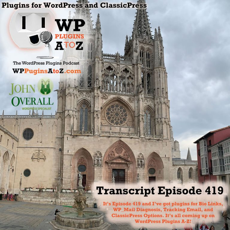 It's Episode 419 and I've got plugins for Bio Links, WP Mail Diagnosis, Tracking Email, and ClassicPress Options, all coming up on WordPress Plugins from A-Z!