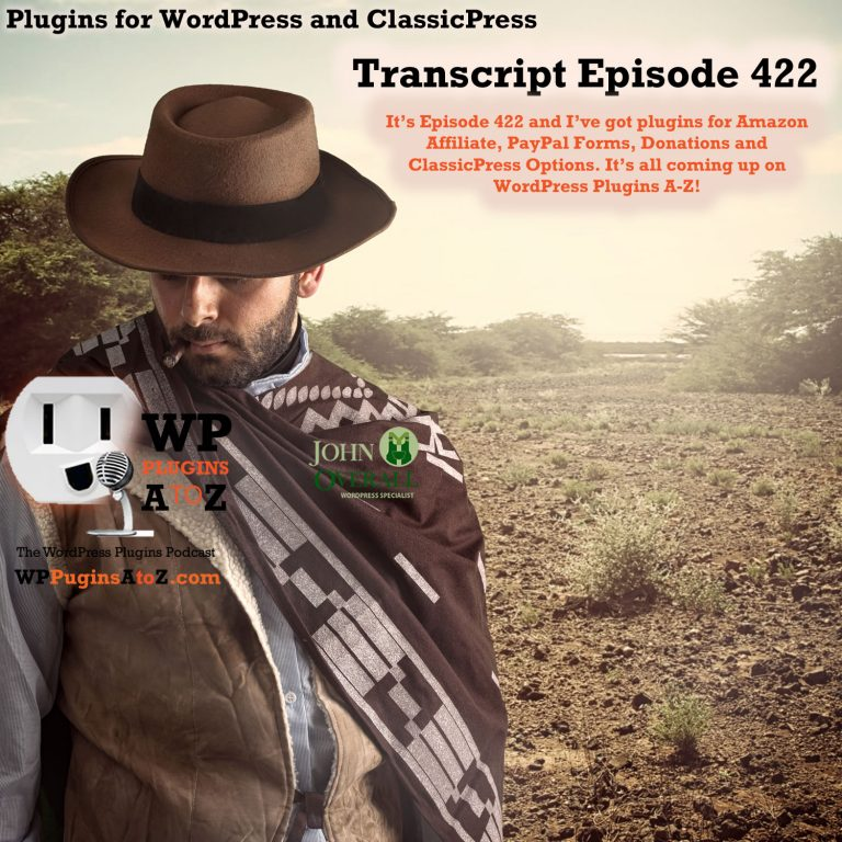It's Episode 422 and I've got plugins for Amazon Affiliates, PayPal Forms, Donations and ClassicPress Options, all coming up on WordPress Plugins A-Z!