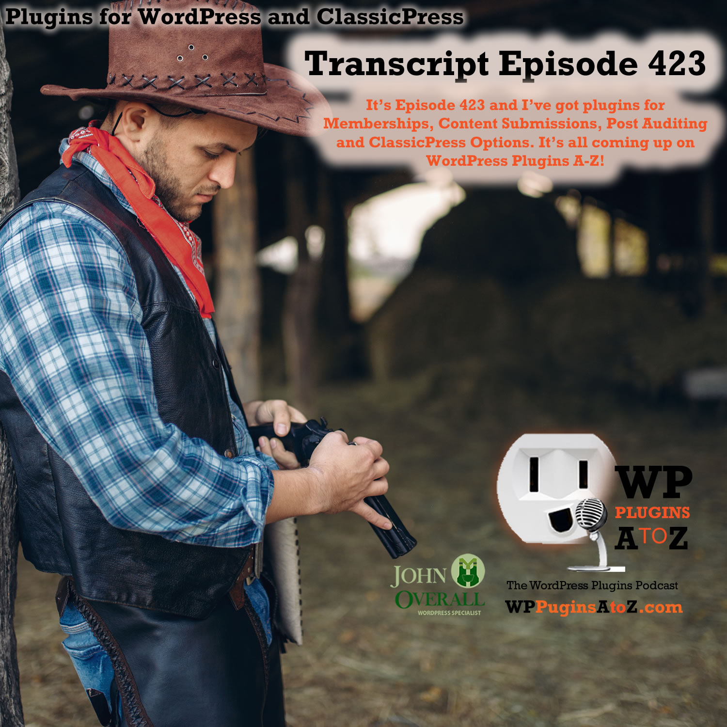 It's Episode 423 and I've got plugins for Memberships, Content Submissions, Post Auditing and ClassicPress Options, all coming up on WordPress Plugins A-Z!