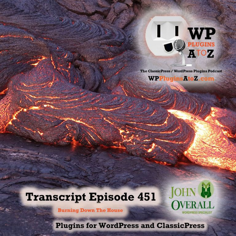 Burning Down The House Grab Your Pop-corn it's Going to be a Hell of a Show. It's Episode 451 with plugins for Stopping Access, Timing Your Content, Menus Smarter than a 5th Grader, Shortcodes for Everything, and ClassicPress Options. It's all coming up on WordPress Plugins A-Z!