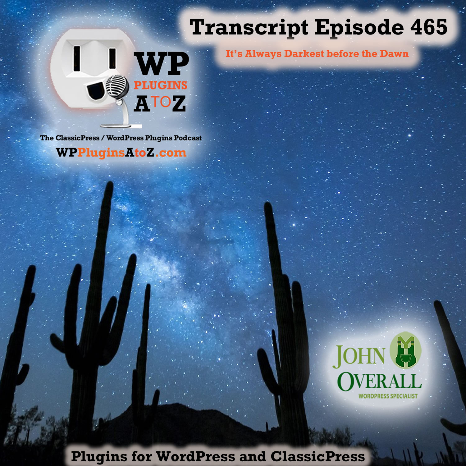It's Always Darkest before the Dawn It's Episode 465 with plugins for Quality Cooking, a Backdoor Pass, Tax Collecting, and ClassicPress Options. It's all coming up on WordPress Plugins A-Z!