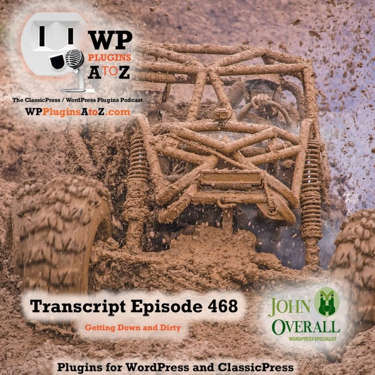 It's Episode 468 with plugins for Discussions, Discussions , Discussions, Moving your stuff, Sponsors, Sponsors, Sponsors and ClassicPress Options. It's all coming up on WordPress Plugins A-Z!