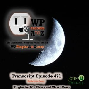 It's Episode 471 with plugins for Quizzing the Crazy, Knowing Your Age, Keeping Healthy Levels of Crazy, Crazy Security, Custom Content and ClassicPress Options. It's all coming up on WordPress Plugins A-Z!
